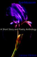 Cover for 'Everblossom: A Short Story and Poetry Anthology'