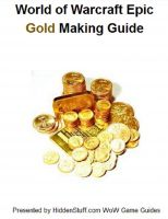 Cover for 'World of Warcraft Gold Making & Farming Locations Guide - The Fastest Way to Make Gold Guaranteed!'
