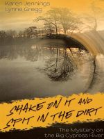 Cover for 'Shake on It and Spit in the Dirt'
