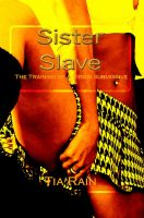 Cover for 'Sister Slave: The Training of a Virgin Submissive'