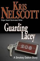 Cover for 'Guarding Lacey: A Smokey Dalton Story'