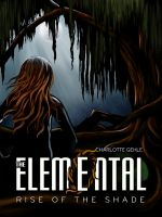 Cover for 'The Elemental: Rise of the Shade'