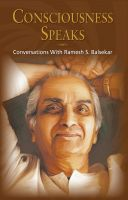 Cover for 'Consciousness Speaks: Conversations With Ramesh S. Balsekar'