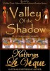 Valley of the Shadow by Kathryn Le Veque
