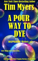 Cover for 'A Pour Way to Dye (Book 2 in the Soapmaking Mysteries)'