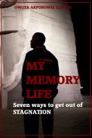 Cover for 'My Memory Life 'Seven Ways to get out of Stagnation''