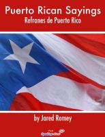 Cover for 'Puerto Rican Sayings - Refranes de Puerto Rico'