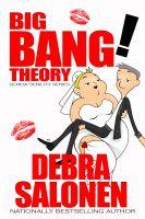 Debra Salonen - The Big Bang! Theory - A fourth--and final--short, erotic encounter of the Judy Banger kind