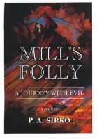 Cover for 'Mill's Folly, A Journey with Evil'