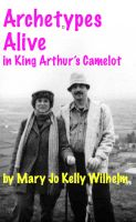 Cover for 'Archetypes Alive in King Arthur's Camelot'