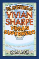 Cover for 'The Adventures of Vivian Sharpe, Vegan Superhero'