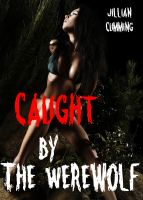 Cover for 'Caught by the Werewolf (Monster Sex)'