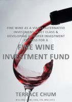 Cover for 'Fine Wine as a Viable Alternative Investment Asset Class & Developing a Proper Investment Process for a Fine Wine Investment Fund'