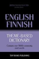 Cover for 'Theme-Based Dictionary - British English-Finnish - 9000 words'