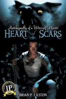 Cover for 'Heart of Scars (Autobiography of a Werewolf Hunter Book 2)'