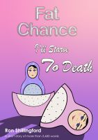 Cover for 'Fat Chance I'll Starve To Death'
