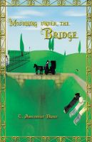 Cover for 'Mourning Under the Bridge'