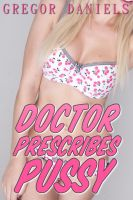 Cover for 'Doctor Prescribes Pussy'