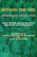 Cover for 'Beyond the Veil~Epiphanies from God'