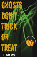 Cover for 'Ghosts Don't Trick or Treat'