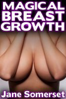 Cover for 'Magical Breast Growth (Breast Expansion - A Doctor Alto's Story)'
