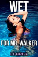 Cover for 'Wet for Mr. Walker'