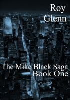 Cover for 'The Mike Black Saga Book One'