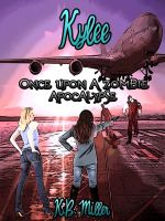 Cover for 'Once Upon a Zombie Apocalypse - Kylee'