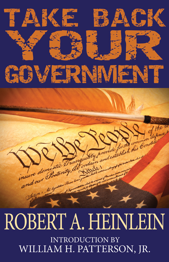 Robert A. Heinlein - Take Back Your Government