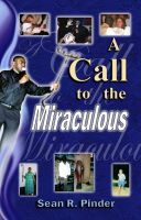 Cover for 'A Call to the Miraculous'
