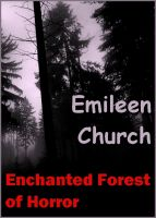 Cover for 'Enchanted Forest of Horror (A Short Story)'
