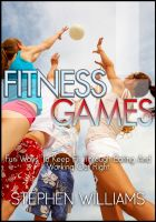 Cover for 'Fitness Games: Fun Ways To Keep Fit Through Eating And Working Out Right'