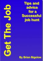 Cover for 'Get The Job-Tips and Advice for a successful job hunt.'