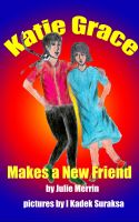 Cover for 'Katie Grace Makes a New Friend'