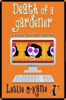 Cover for 'Death of a Gardener (Book3 Molly Masters Mysteries)'