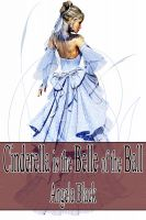 Cover for 'Cinderella is the Belle of the Ball (An Erotic Fairy Tale)'