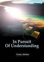 Cover for 'In Pursuit Of Understanding - Life Healing'