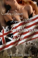 Cover for 'No Gentleman Is He by Carley Bauer and Lynette Willows'