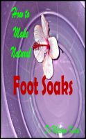 Cover for 'How to Make Natural Foot Soaks'
