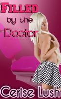 Cerise Lush - Filled by the Doctor