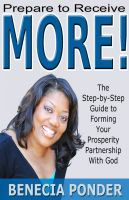 Cover for 'Prepare to Receive MORE! The Step-by-Step Guide to Forming Your Prosperity Partnership with God'