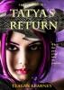 TATYA'S RETURN by Teagan Kearney