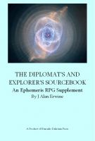 Cover for 'The Diplomat's and Explorer's Sourcebook: An Ephemeris RPG Supplement'