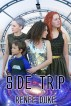 Side Trip by Renee Duke