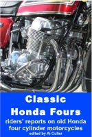 Cover for 'Classic Honda Fours: riders' reports on old Honda motorcycles'