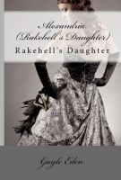 Cover for 'Rakehell's Daughter : Alexandria'