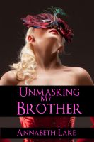 Cover for 'Unmasking My Brother (Taboo Erotica)'