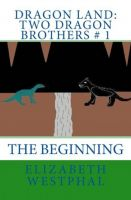 Cover for 'Dragon Land: Two Dragon Brothers # 1: The Beginning'