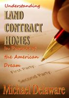 Cover for 'Understanding Land Contract Homes: In Pursuit of the American Dream'