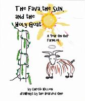Cover for 'The Fava, the Sun, and the Holy Goat:  A Year On Our Farmlet'